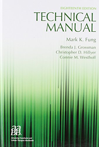 Technical Manual, 18th edition (Technical Manual of the American Assoc of Blood Banks)