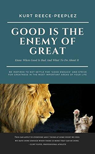 Good Is The Enemy Of Great by Kurt Reece-Peeplez ebook deal