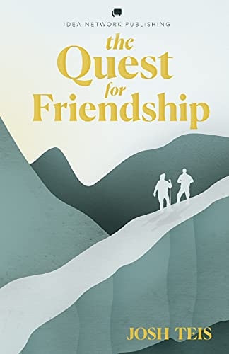 Compare Textbook Prices for The Quest for Friendship: You Weren't Meant to Walk Alone  ISBN 9798735202608 by Teis, Josh