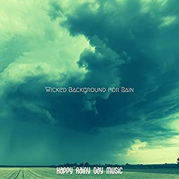 Wicked Background for Rain