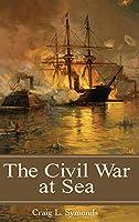 The Civil War at Sea (Reflections on the Civil War Era)