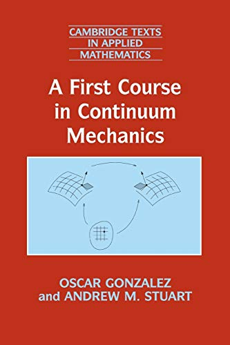 A First Course in Continuum Mechanics (Cambridge Texts in Applied Mathematics)