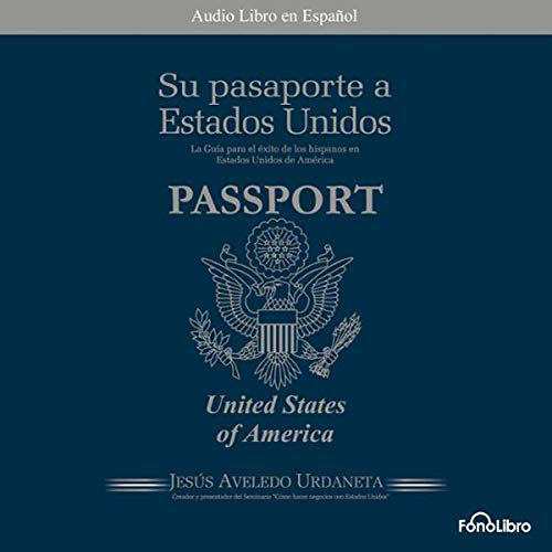 Su Pasaporte a los Estados Unidos [Your Passport to the United States] audiobook cover art