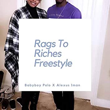 Rags to Riches Freestyle (feat. Alexus Iman)