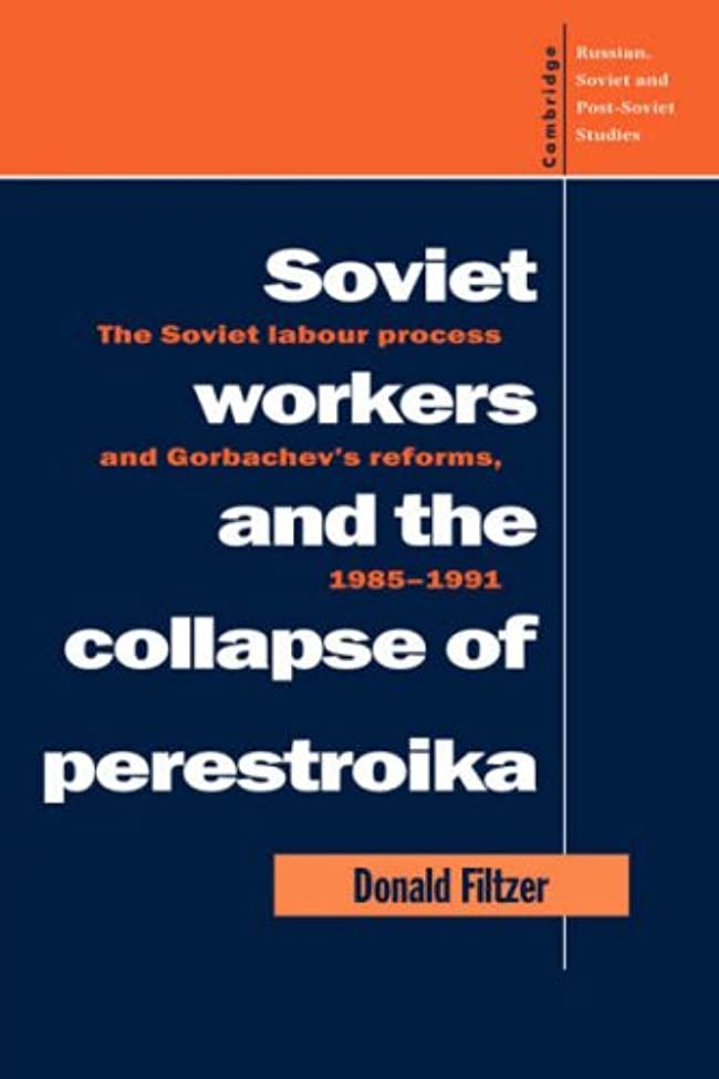 寺院黒板体Soviet Workers and the Collapse of Perestroika: The Soviet Labour Process and Gorbachev's Reforms, 1985–1991 (Cambridge Russian, Soviet and Post-Soviet Studies)