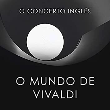 O Concerto Inglês - O Mundo de Vivaldi