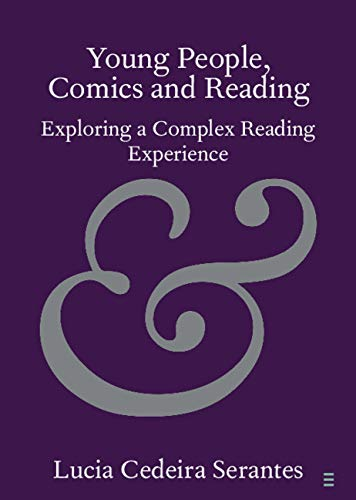 Young People, Comics and Reading: Exploring a Complex Reading Experience (Elements in Publishing and Book Culture) (English Edition)