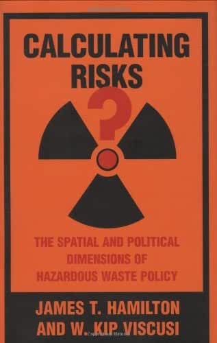Calculating Risks? – The Spatial & Political Dimensions of Hazardous Waste Policy