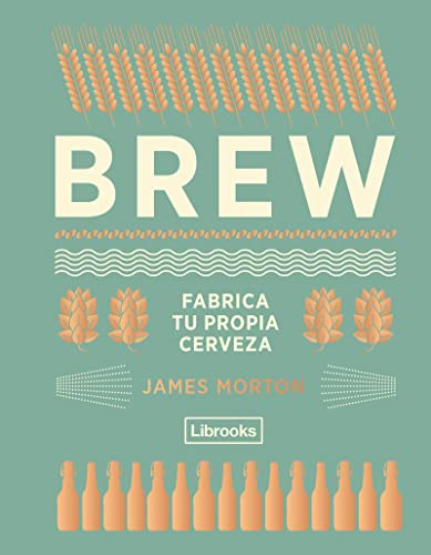 Brew. Fabrica tu propia cerveza (Cooking)