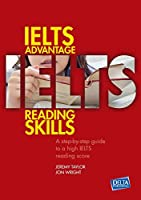 IELTS Advantage Reading Skills: A step-by-step guide to a high IELTS reading score (Delta Exam Preparation)