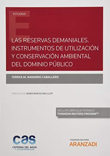 Las reservas demaniales. Instrumentos de utilización y conservación ambiental del dominio público (Papel + e-book) (Monografía)