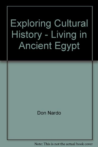 Exploring Cultural History - Living in Ancient Egypt