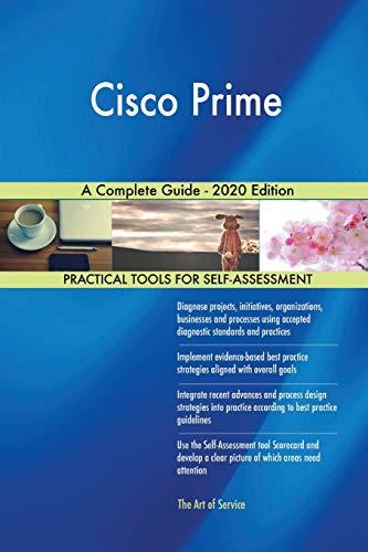 Cisco Prime A Complete Guide - 2020 Edition