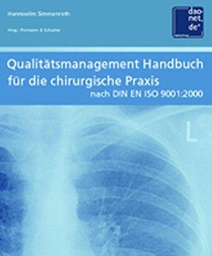 Qualitätsmanagement Handbuch nach DIN EN ISO 9001:2000 für die chirurgische Praxis