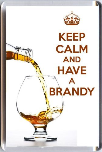 KEEP CALM and HAVE A BRANDY Fridge Magnet printed on an image of Cognac Brandy being poured into a Brandy Glass. A unique gift for a Brandy Lover. by Yummy Grandmummy
