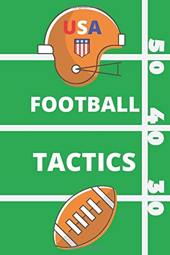USA Football Tactics: American Football Tactics 6x9inch notebook. Great gift for football mad boys and girls. Ideal Xmas or Birthday gift for Dad, ... Coach. Ideal Stocking Filler or Secret Santa.