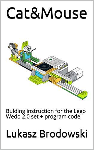 Cat&Mouse: Bulding instruction for the Lego Wedo 2.0 set + program code (English Edition)