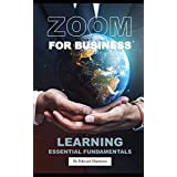 Zoom for Business: Learning the Essential Fundamentals
