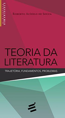Teoria da Literatura: Trajetória, Fundamentos, Problemas