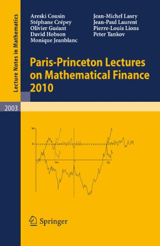 Paris-Princeton Lectures on Mathematical Finance 2010 (Lecture Notes in Mathematics (2003))