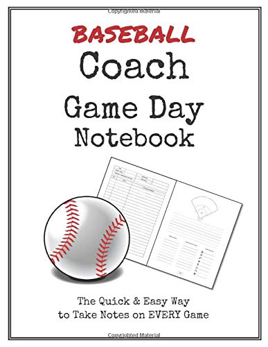 Baseball Coach Game Day Notebook: Quick & Easy Way to Make Notes on Your Team's Next 50 Games
