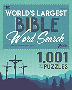 The World's Largest Bible Word Search Book: 1,001 Puzzles Based on Inspirational Bible Verses
