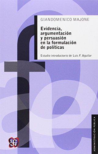 Evidencia, argumentación y persuasión en la formulación de políticas (Administración Pública)