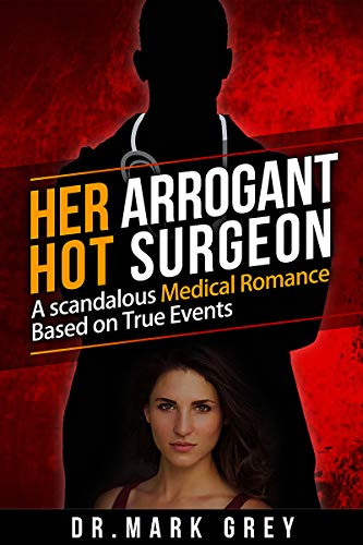 Her Arrogant Hot Surgeon by Dr. Mark Grey ebook deal