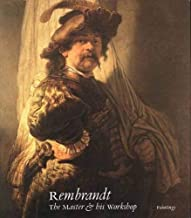 Rembrandt: The Master and His Workshop: Paintings (National Gallery London Publications)