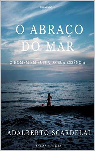 O Abraço do Mar (Portuguese Edition)