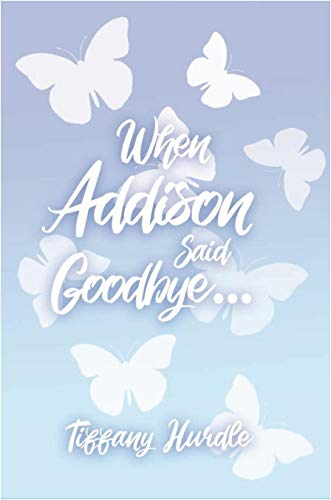 When Addison Said Goodbye... (English Edition)