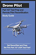 Drone Pilot Part 107 Test Prep & Remote Pilot Recertification Study Guide