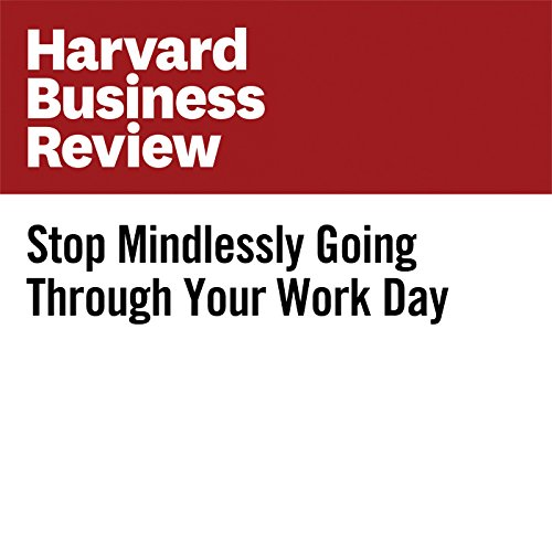 Stop Mindlessly Going Through Your Work Day copertina