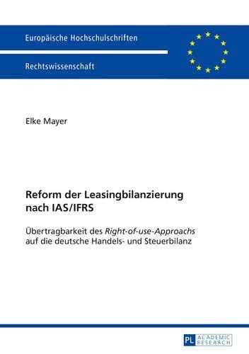 Reform der Leasingbilanzierung nach IAS/IFRS: Übertragbarkeit des