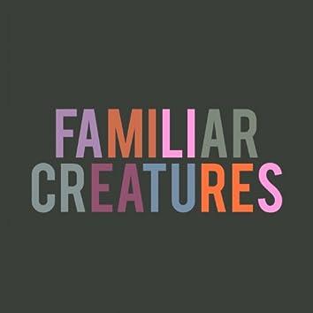 Familiar Creatures