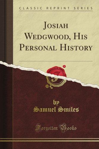Josiah Wedgwood, His Personal History (Classic Reprint)