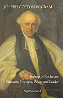 Joseph Cotton Wigram: Bishop of Rochester