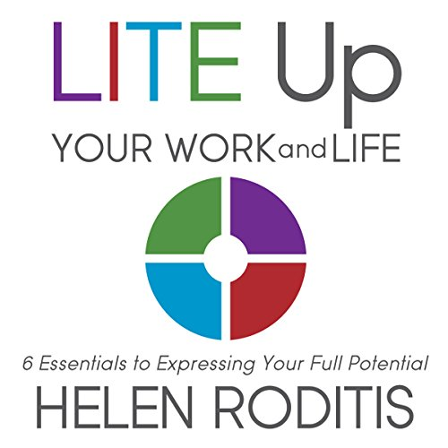 LITE Up Your Work and Life: 6 Essentials to Expressing Your Full Potential audiobook cover art