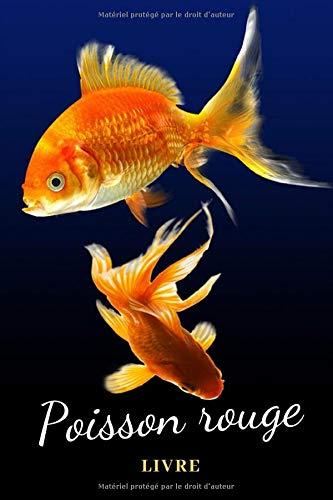 Poisson rouge livre: Livre aquarium eau douce | Entretien aquarium | Aquarophilie livre | 110 pages 15,24 cm x 22,86 cm | poisson rouge | crevettes | ... aquarium pour la maintenance et l'entretien