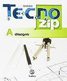 Tecno.zip. Con Mi preparo per l'interrogazione e Design + Competenze. Per la Scuola media. Con ebook. Con espansione online: A-B