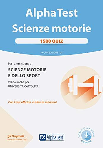 Alpha Test. Scienze motorie. 1500 quiz. Con software di simulazione