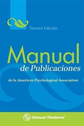 Manual de Publicaciones de la American Psychological Association by Miroslava Guerr Frias(2010-10-01)