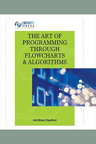 The Art of Programming Through Flowcharts & Algorithms