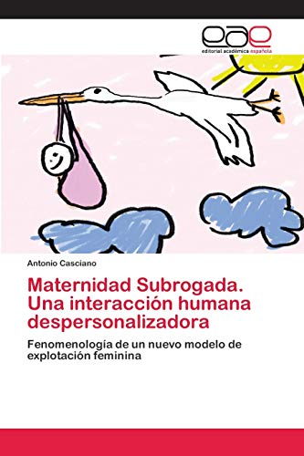 Maternidad Subrogada. Una interacción humana despersonalizadora