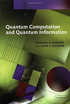 Quantum Computation and Quantum Information  Cambridge Series on Information and the Natural Sciences