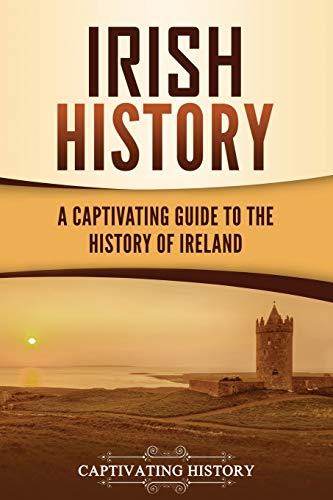 Irish History: A Captivating Guide to the History of Irel