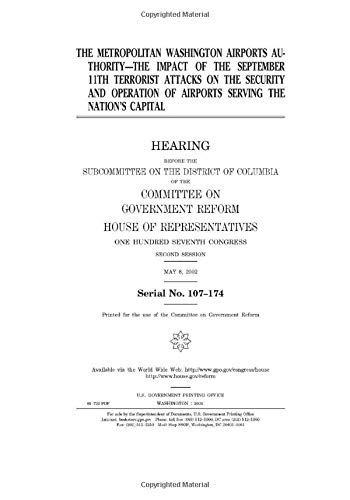 The Metropolitan Washington Airports Authority : the impact of the September 11th terrorist attacks on the security and operation of airports serving the nation's capital