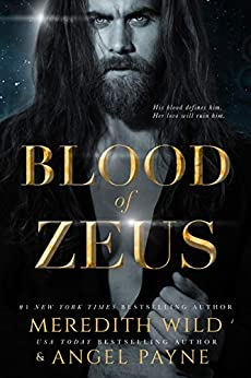 Blood of Zeus: (Blood of Zeus: Book One) by [Meredith Wild, Angel Payne]
