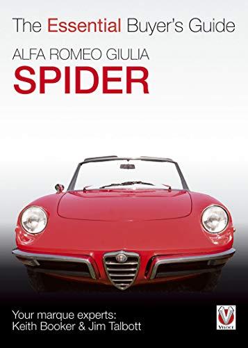 Alfa Romeo Giulia Spider: The Essential Buyer's Guide (Essential Buyer's Guide series)...