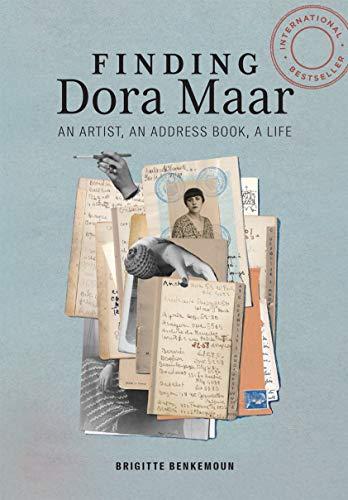 Finding Dora Maar: An Artist, an Address Book, a Life (English Edition)